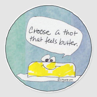 Choose A Thought That Feels Butter Sticker
