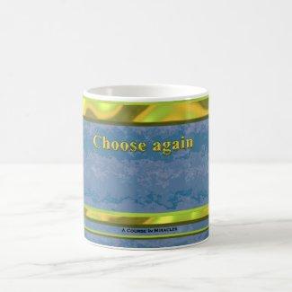 Choose again ACIM mug
