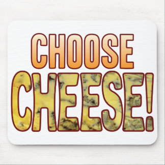 Choose Blue Cheese Mouse Pad