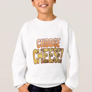 Choose Blue Cheese Sweatshirt