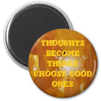 choose good ones magnet