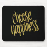 Choose Happiness Quote Faux Gold Foil Sparkly Mouse Pad