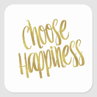 Choose Happiness Quote Faux Gold Foil Sparkly Square Sticker