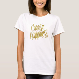 Choose Happiness Quote Faux Gold Foil Sparkly T-Shirt