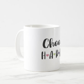 Choose Happy Mug, Happiness Quotes Coffee Mug