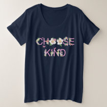 Choose Kind Tshirt - Anti-Bullying, plus size tee