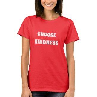 CHOOSE KINDNESS T-Shirt