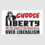 Choose Liberty Over Liberalism! Stickers