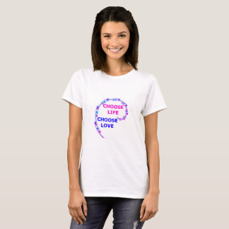Choose life & love t-shirt