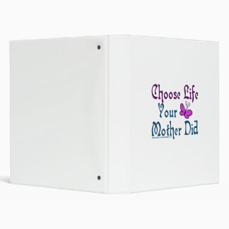 Choose Life, Your Mother Did! Binders