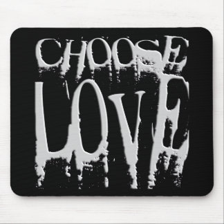 Choose Love Mouse Pad