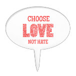 Choose LOVE Not Hate Cake Topper