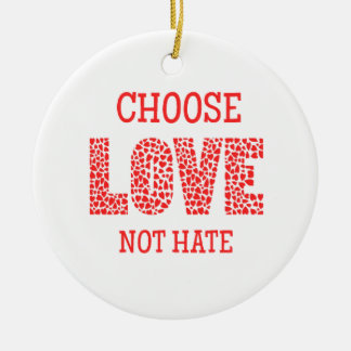 Choose LOVE Not Hate Double-Sided Ceramic Round Christmas Ornament