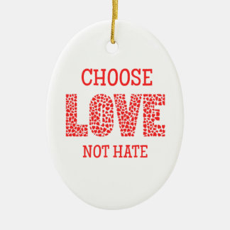 Choose LOVE Not Hate Double-Sided Oval Ceramic Christmas Ornament