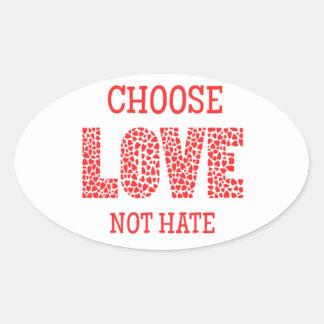 Choose LOVE Not Hate Oval Sticker