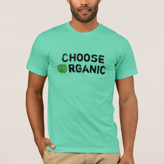 Choose Organic T-Shirt
