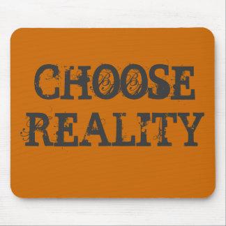 CHOOSE REALITY MOUSE PAD