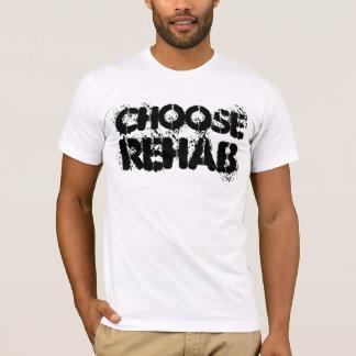 CHOOSE REHAB T-Shirt