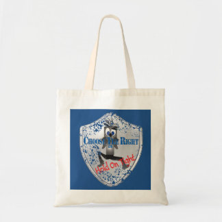 Choose The Right Hold On Tight Tote Bag