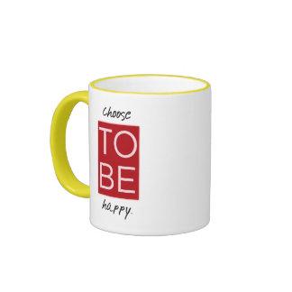 Choose To Be Happy Coffee Mugs