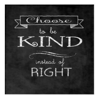 Choose To Be Kind Acrylic Print