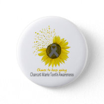Choose To Keep Going Charcot Marie Tooth Awareness Button