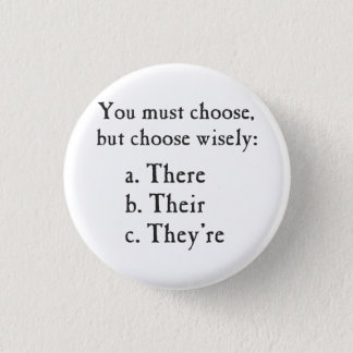 Choose Wisely There Their They're Grammar Pinback Button