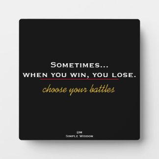 Choose your battles -  plaque