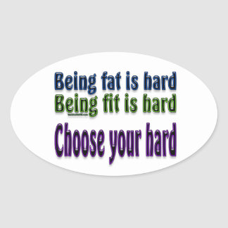 Choose Your Hard Oval Stickers