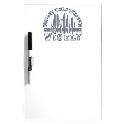 Choose Your Weapon custom message board Dry-Erase Whiteboards
