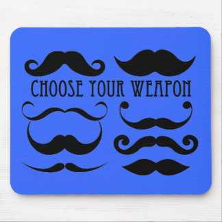Choose your weapon Stache Mouse Pad
