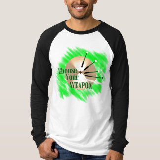 Choose Your Weapon Tee Shirts