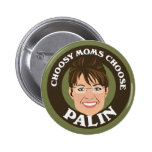 Choosy Moms Choose Palin Pinback Buttons