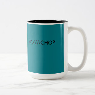 \ = Chop Two-Tone Coffee Mug