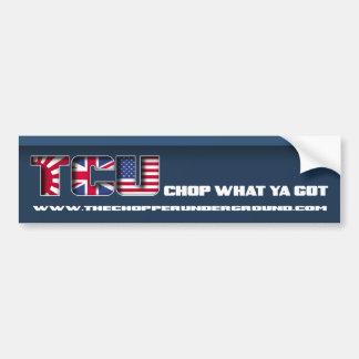 Chop What Ya Got Bumper Sticker