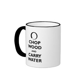 Chop Wood and Carry Water Ringer Coffee Mug