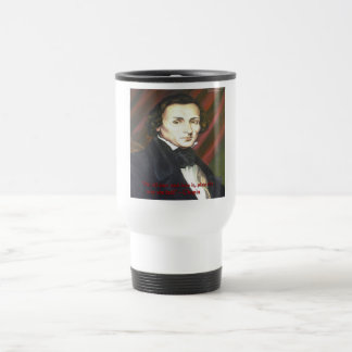 Chopin How To Play Quote Gifts Cards & Tees Travel Mug