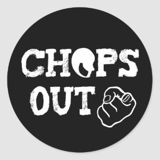 Chops Out! Tagline stickers