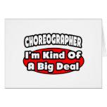 Choreographer ... Big Deal Card