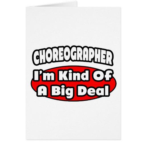 Choreographer ... Big Deal Cards