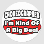 Choreographer ... Big Deal Sticker