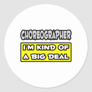 Choreographer .. I'm Kind of a Big Deal Stickers