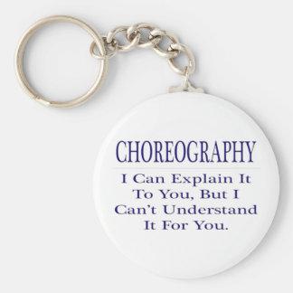 Choreographer Joke .. Explain Not Understand Keychain