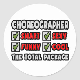 Choreographer ... The Total Package Round Sticker
