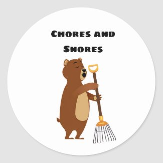 Chores and Snores Classic Round Sticker