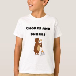 Chores and Snores T-Shirt