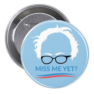 ¿Chorreadoras de Bernie - Miss Me todavía? Pin Redondo De 3 Pulgadas