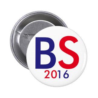 Chorreadoras de Bernie para el presidente 2016 Pin Redondo De 2 Pulgadas