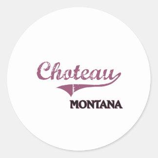 Choteau Montana City Classic Classic Round Sticker