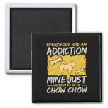 Chow Chow Funny Dog Addiction Magnet